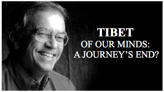 Tibet of Our Minds: A journey's end? - Vijay Crishna